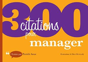 300 citations pour manager (Dunod, 2012)